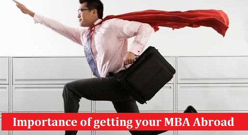 Importance of getting your MBA Abroad
