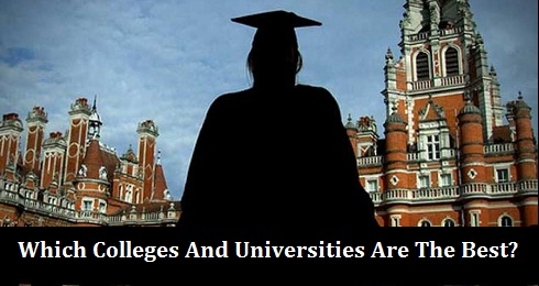 Which Colleges And Universities Are The Best