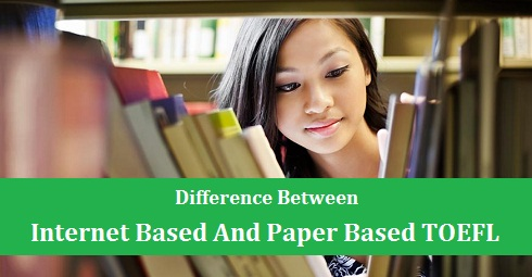Difference Between Internet Based And Paper Based TOEFL
