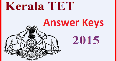 17th October Kerala TET Answer Key 2015 | KTET Category 1 2