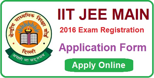 IIT JEE Main 2016 Application Form