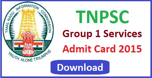 TNPSC Group 1 Services Admit Card 2015