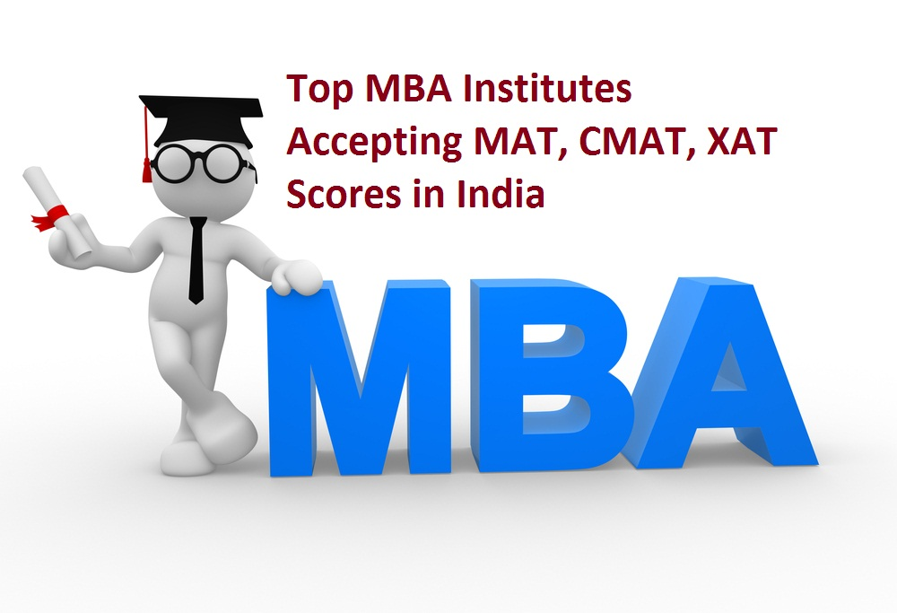 Top Mba Institutes Accepting Mat Cmat Xat Scores In India