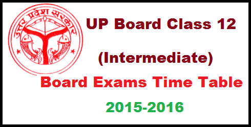 up board class 12 time table 2016 intermediate exams date