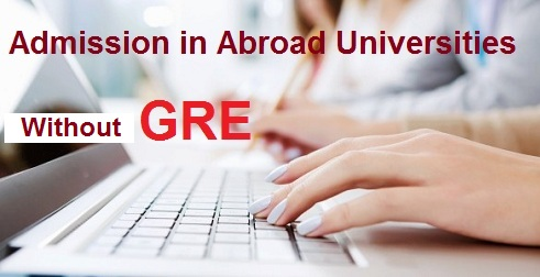 How to Get Abroad Universities Admission without GRE Score