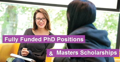 Fully Funded PhD Positions and Master Scholarships for International Students