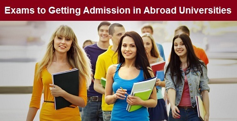 Competitive Exams to Getting Admission in Abroad Universities