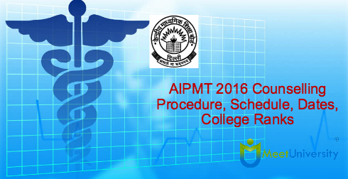 AIPMT 2016 Counselling Procedure, Schedule, Dates, College Ranks