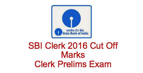 SBI Clerk 2016 Cut Off Marks Clerk Prelims Exam
