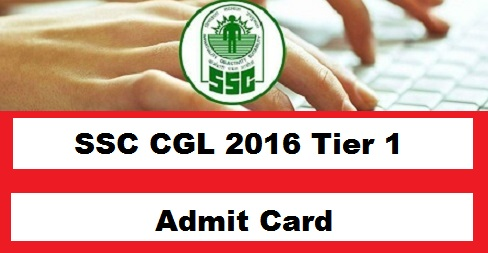 SSC CGL Admit Card 2016 Tier 1