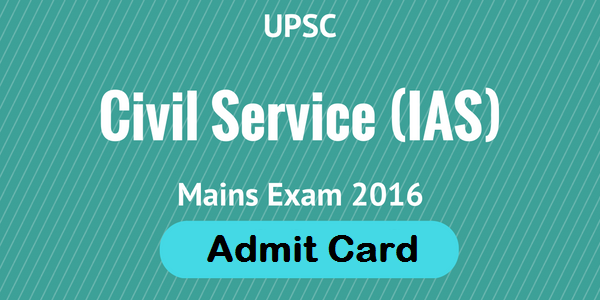 upsc civil service mains admit card 2016
