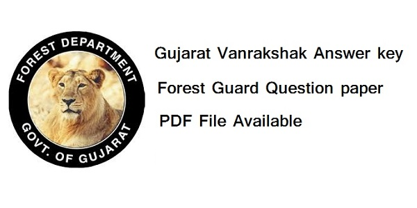 Gujarat Forest Guard Answer Key 2016