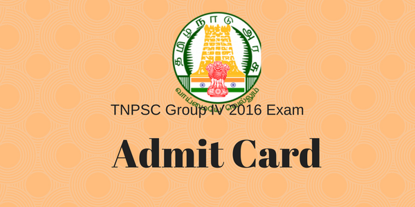 TNPSC Group 4 Exam Admit Card 2016