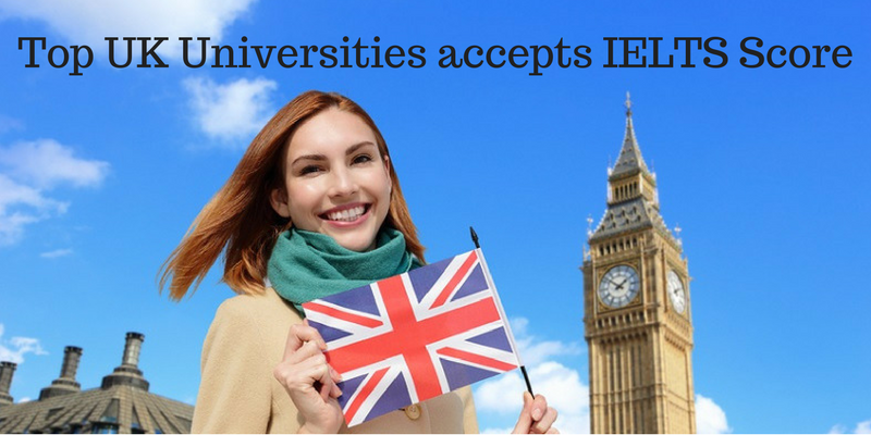 UK Universities Accepting IELTS Score